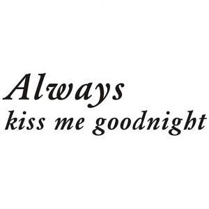 Nálepka na stenu Text - Always kiss me goodnight  _ttx19